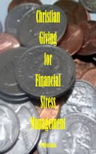 Christian Giving For Financial Stress Management by Miriam Kinai