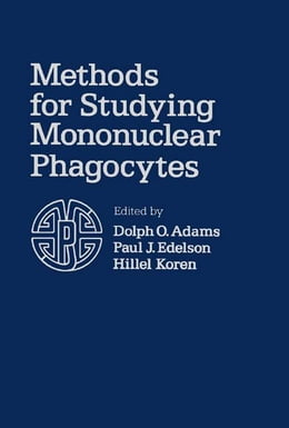 Book Methods for Studying Mononuclear Phagocytes by Dolph Adams