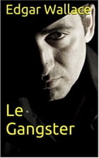 Le Gangster by Edgar WALLACE