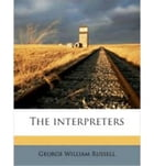 The Interpreters by George William Russell
