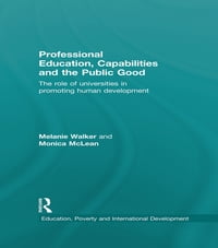 Professional Education, Capabilities and the Public Good: The role of universities in promoting…