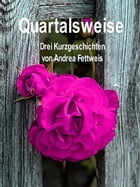 Quartalsweise by Andrea Fettweis
