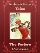 The Forlorn Princess by Turkish Fairy Tales