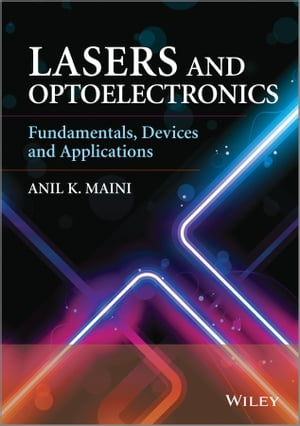 Lasers and Optoelectronics Fundamentals,  Devices and Applications