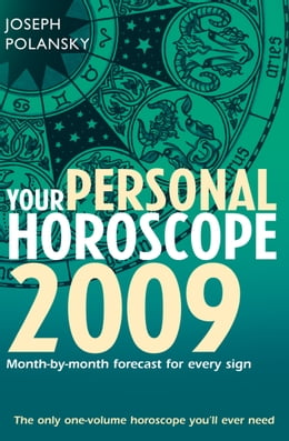 Book Your Personal Horoscope 2009: Month-by-month Forecasts for Every Sign by Joseph Polansky