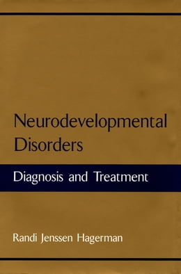 Book Neurodevelopmental Disorders: Diagnosis and Treatment by Randi Jenssen Hagerman
