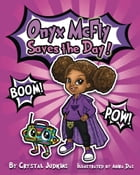 Onyx McFly Saves the Day! by Crystal Judkins