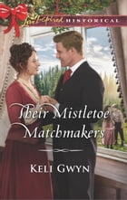 Their Mistletoe Matchmakers by Keli Gwyn