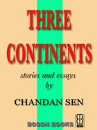 Three Continents: Stories and Essays