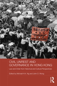Civil Unrest and Governance in Hong Kong: Law and Order from Historical and Cultural Perspectives