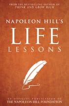 Napoleon Hill's Life Lessons by Napoleon Hill