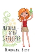 Natural-born Grillers (Cozy Mystery Series) 791f0b10-fb43-4661-bc0d-7e279d7db126