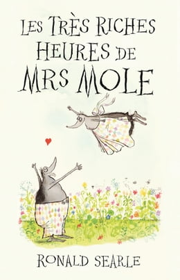 Book Les Très Riches Heures de Mrs Mole by Ronald Searle