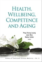Health, Wellbeing, Competence and Aging by Ping-Chung Leung