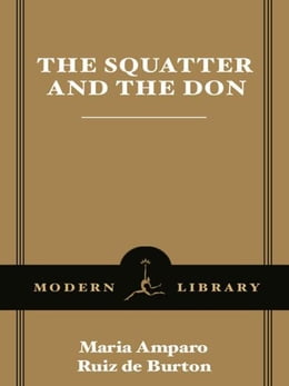 Book The Squatter and the Don by Maria Amparo Ruiz de Burton