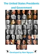The United States Presidents and Government by Nam Nguyen