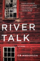 River Talk by CB Anderson