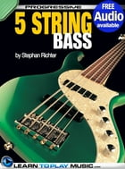 5-String Bass Guitar Lessons for Beginners: Teach Yourself How to Play Bass (Free Audio Available) by LearnToPlayMusic.com