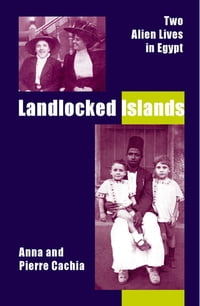 Landlocked Islands: Two Alien Lives in Egypt