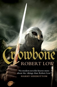 Crowbone (The Oathsworn Series, Book 5)