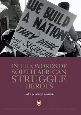 Book In the Words of South African Struggle Heroes by George Claassen
