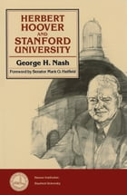 Herbert Hoover and Stanford University by George H. Nash