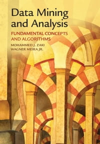 Data Mining and Analysis: Fundamental Concepts and Algorithms