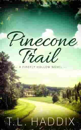 Pinecone Trail: Firefly Hollow, #15 by T. L. Haddix