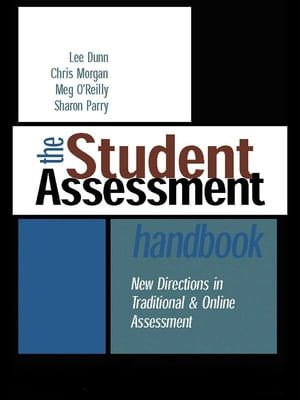 The Student Assessment Handbook New Directions in Traditional and Online Assessment