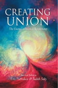 Creating Union: The Essence of Intimate Relationship eb49c524-967b-49cc-bbd2-b83fec47de26