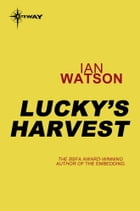 Lucky's Harvest: Mana Book 1 by Ian Watson