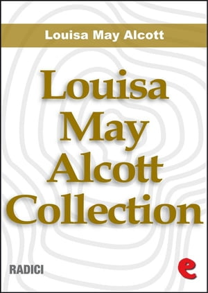 Louisa May Alcott Collection by Louisa May Alcott