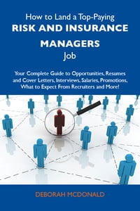How to Land a Top-Paying Risk and insurance managers Job: Your Complete Guide to Opportunities…