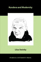 Kundera and Modernity by Liisa Steinby