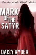 Mark of the Satyr by Daisy Ryder