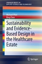 Sustainability and Evidence-Based Design in the Healthcare Estate