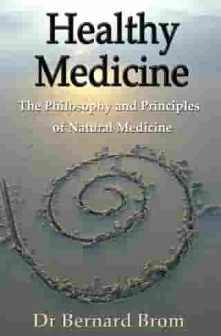 Healthy Medicine: The Philosophy and Principles of Natural Medicine