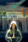 King Stephen, the Silver Man, and Greta the Witch