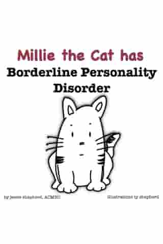 Millie the Cat has Borderline Personality Disorder by Jessie Shepherd