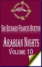 Arabian Nights (Volume 10): The Book of the Thousand Nights and a Night by Sir Richard Francis Burton