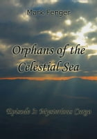 Orphans of the Celestial Sea, Episode 3: Mysterious Cargo by Mark Fenger
