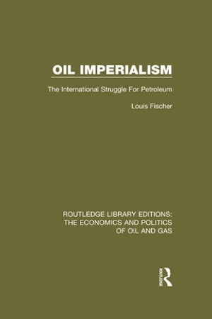Oil Imperialism The International Struggle for Petroleum