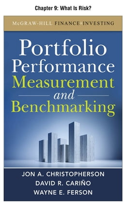 Book Portfolio Performance Measurement and Benchmarking, Chapter 9 - What Is Risk? by David R. Carino