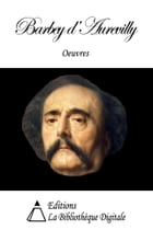 Oeuvres de Barbey d'Aurevilly by Jules Barbey d'Aurevilly