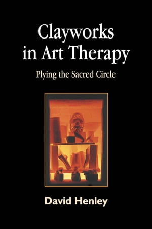 Clayworks in Art Therapy Plying the Sacred Circle