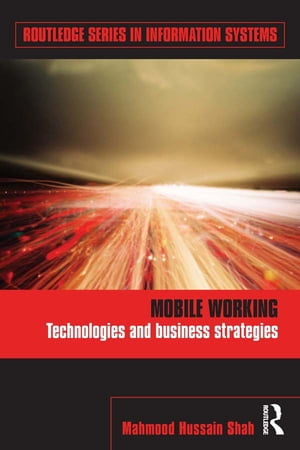 Mobile Working Technologies and Business Strategies