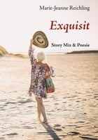 Exquisit: Story Mix & Poesie by Marie-Jeanne Reichling
