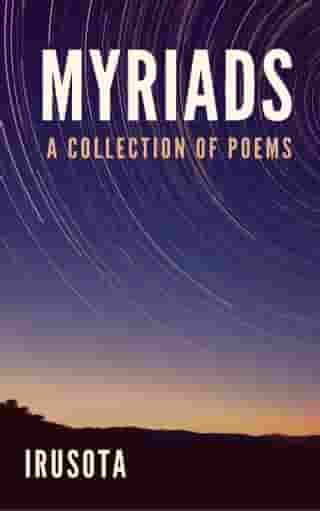 MYRIADS: A Collection of Poems