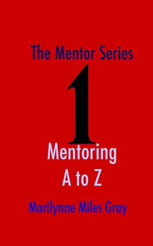 The Mentor Series: Mentoring A to Z