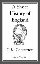 A Short History of England by G. K. Chesterton